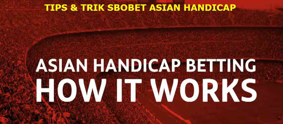 tips dan trik handicap sbobet asian